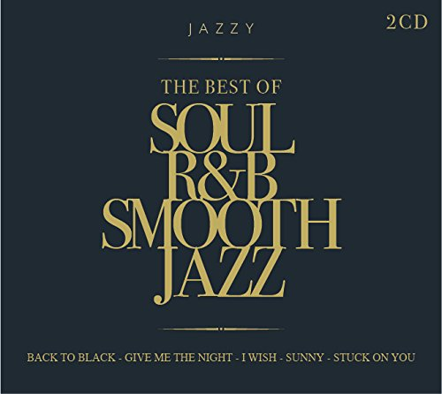 The Best Of Soul R&B Smooth Jazz