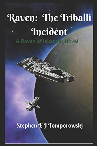 Raven: The Triballi Incident: Book 3 of Raven of Iskandar