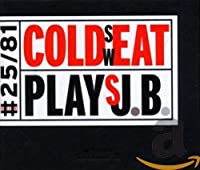 Cold Sweat Plays J.B.