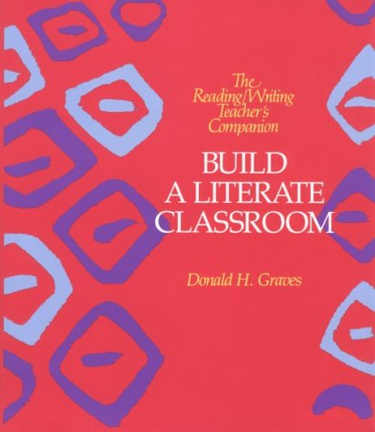 Build a Literate Classroom (Reading/Writing Teacher's Companion)