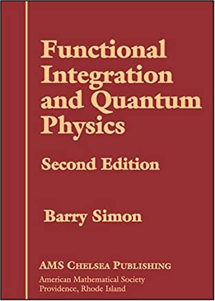 Functional Integration and Quantum Physics: Second Edition