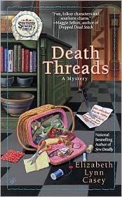 Buy Death Threads (Southern Sewing Circle Series #2) by Elizabeth Lynn Casey