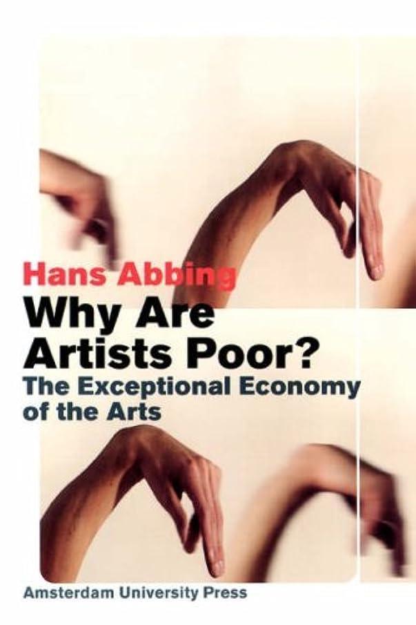 モードリン同等の悲しいことにWhy Are Artists Poor? : The Exceptional Economy of the Arts (English Edition)