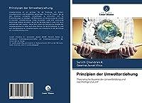 Prinzipien der Umwelterziehung: Theoretische Aspekte der Umweltbildung und nachhaltige Zukunft