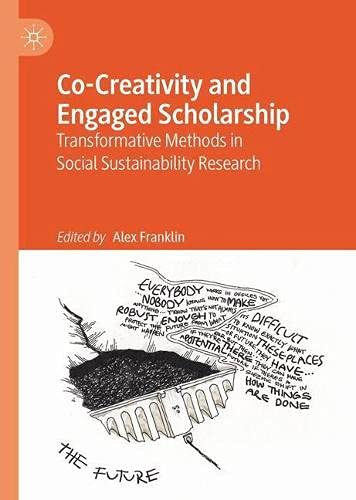 Co-Creativity and Engaged Scholarship: Transformative Methods in Social Sustainability Research