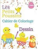 Les Petits Poussins Cahier de coloriage & dessin: Livre de coloriage pour enfant | Sublime et magnifique pour les enfants | | 3 ans et plus | ... Format 100 pages | filles et les garçons