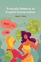 Prosodic Patterns in English Conversation