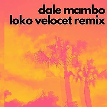 DALE MAMBO (Loko Velocet Remix)