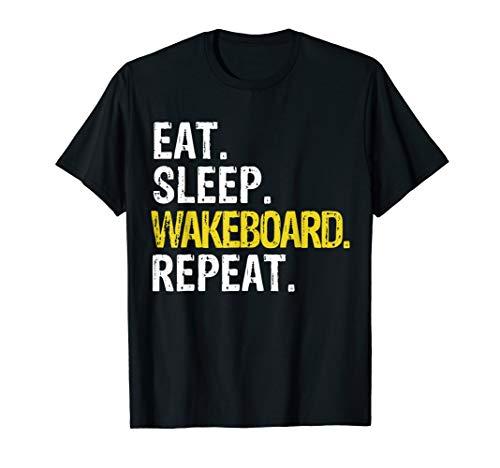 Eat Sleep Wakeboard Repeat Gift T-Shirt