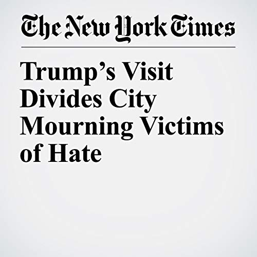 Trump's Visit Divides City Mourning Victims of Hate audiobook cover art