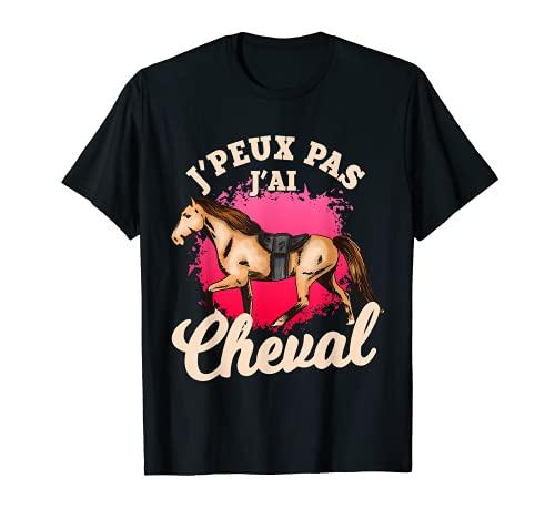 J'Peux Pas J'Ai Cheval Chevaux femme fille cadeau T-Shirt