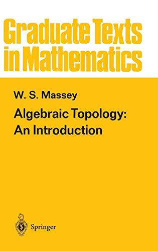 Algebraic Topology: An Introduction (Graduate Texts in Mathematics (56), Band 56)