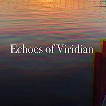 Echoes of Viridian