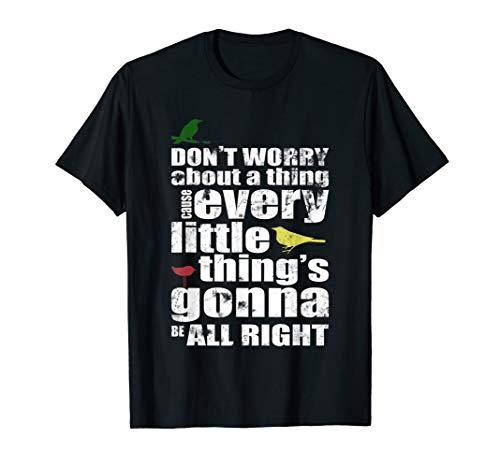 Reggae Music - Three Little Birds - Reggae Fan - Dont worry T-Shirt