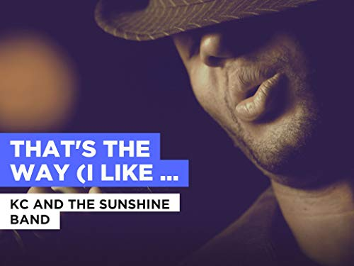 That's The Way (I Like It) al estilo de KC And The Sunshine Band