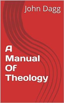 A Manual Of Theology by [John Dagg]