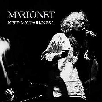 Keep My Darkness