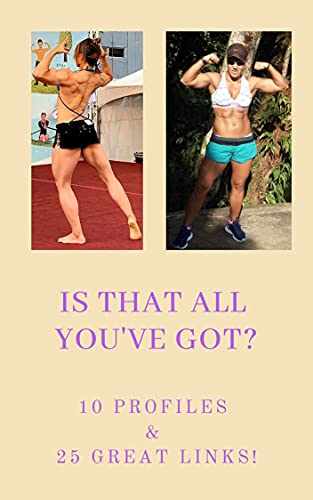 Is That All You've Got?: 10 Profile and 25 Great Links (English Edition)