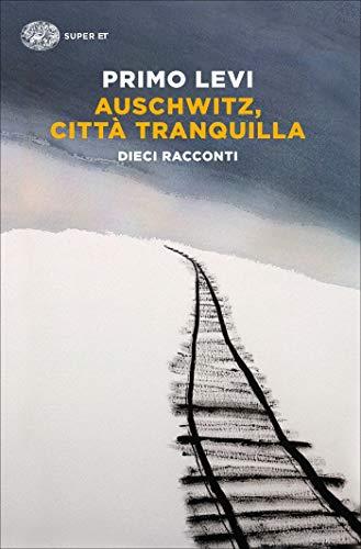 Auschwitz, città tranquilla: Dieci racconti (Super ET)