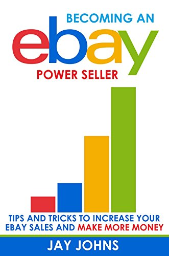 Becoming an eBay Power Seller: Tips and Tricks to Increase Your ...
