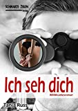 Ich seh dich: Ein BDSM-Liebesroman