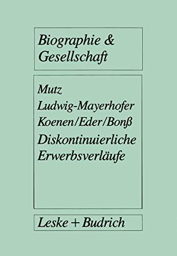Diskontinuierliche Erwerbsverlaufe (German Edition) (Biographie & Gesellschaft, Band 22)