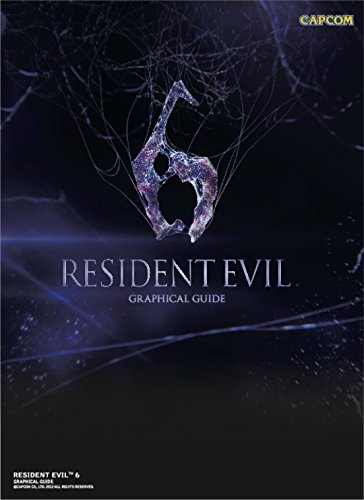 Resident Evil 6. Graphical Guide [Idioma Inglés]