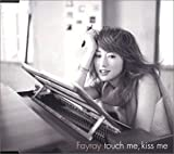 touch me,kiss me 歌詞