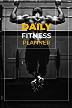 DAILY FITNESS PLANNER: The Daily Fitness Planner for your Plan and Journals to write in for Women - Productivity and Goal Planner for more Happiness ... Exercise Journal for Weight Loss & Diet Plans