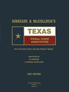 Kinkeade & McColloch's Texas Penal Code Annotated: With Related Texas Law and Penalty Tables