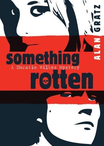 Something Rotten (Horatio Wilkes Mysteries) by Alan M. Gratz (2009-01-08)