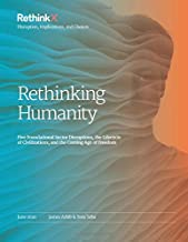 Rethinking Humanity: Five Foundational Sector Disruptions, the Lifecycle of Civilizations, and the Coming Age of Freedom (...