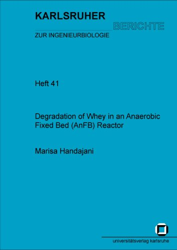 Degradation of Whey in an Anaerobic Fixed Bed (AnFB) Reactor (Karlsruher Berichte zur Ingenieurbiologie)