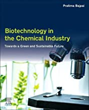 Biotechnology in the Chemical Industry: Towards a Green and Sustainable Future
