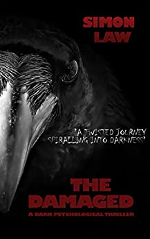 The Damaged: A Dark Psychological Thriller by [simon law]