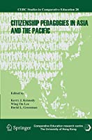 Citizenship Pedagogies in Asia and the Pacific (CERC Studies in Comparative Education, 28)