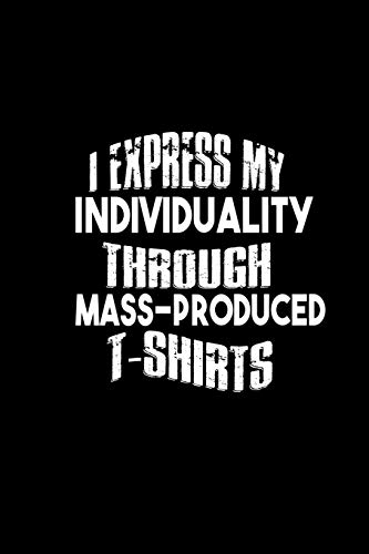 I express my individuality through mass-produced t shirts: Food Journal | Track your Meals | Eat clean and fit | Breakfast Lunch Diner Snacks | Time ... | 110  pages | 6 x 9 in | 15.24 x 22.86 cm
