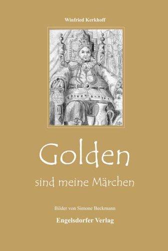 Golden sind meine Märchen