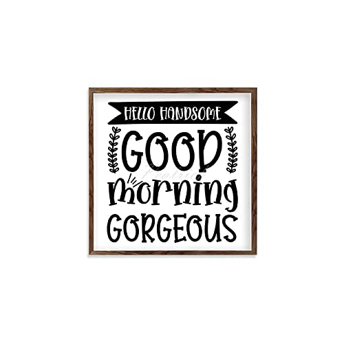 Scott397House Wood Framed Wall Art for Living Room, Hello Handsome Good Morning Gorgeous Rustic Farmhouse Wooden Signs Home Decor for Bedroom Nursery Dorm 12x12''