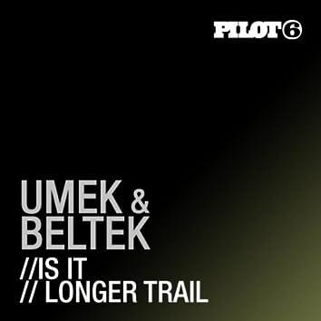 Is It / Longer Trail