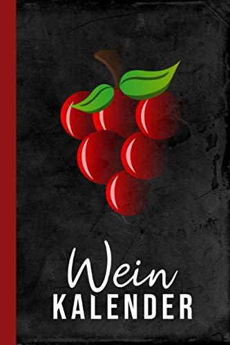 Wein Kalender: Weinkenner Weingeschenk Weintrinker Jahreskalender I [Undatiert] Terminplaner I Organizer Geschenk I Jahresplaner Routen-Planer