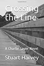 Crossing the Line: A Charlie Sayer Novel