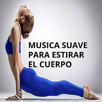 Música Suave para Estirar el Cuerpo