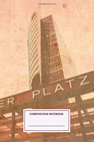 Composition Notebook: Railway Station Potsdamer Platz In Berlin Journal Note Taking System for School and University