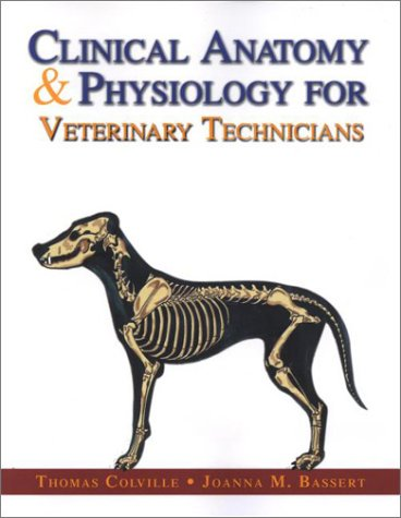 Clinical Anatomy & Physiology for Veterinary Technicians