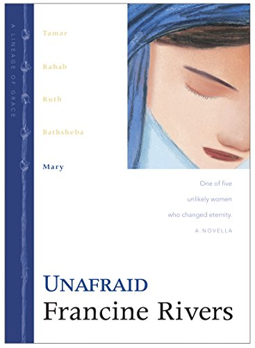 Unafraid: Mary: The Biblical Story of Mary (Lineage of Grace Series Book 5) Historical Christian Fiction Novella with an In-Depth Bible Study (English Edition)