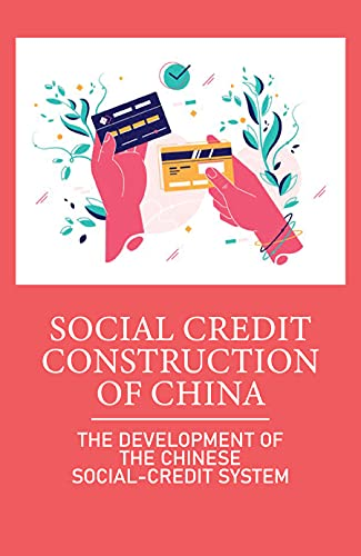 Social Credit Construction Of China: The Development Of The Chinese Social-Credit System: Legal Point-Based System (English Edition)