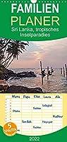 Sri Lanka, tropisches Inselparadies - Familienplaner hoch (Wandkalender 2022 , 21 cm x 45 cm, hoch): Endlose Straende mit Kokospalmen, historische Kultur und gruene Teeplantagen - Sri Lanka verzaubert durch seine Vielfalt. (Monatskalender, 14 Seiten )