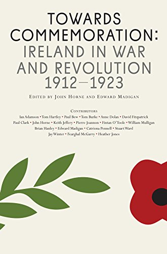Towards Commemoration : Ireland in war and revolution 1912-1923 (English Edition)