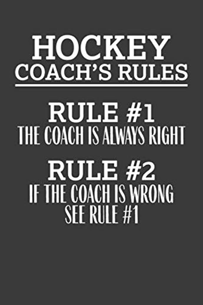 Hockey Coach's Rules | Rule #1 The Coach Is Always Right, Rule #2 If The Coach Is Wrong See Rule #1: 6